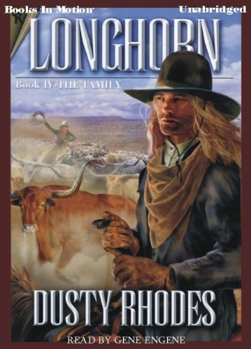 Longhorn: The Family by Dusty Rhodes, (Longhorn Series, Book 4) from Books In Motion.com (Longhorn Series)