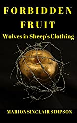 FORBIDDEN FRUIT: Wolves in Sheep's Clothing