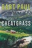 Cheatgrass: A Novel