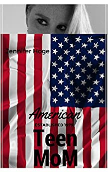 American Teen Mom (Real Life Stories Book 2) by [Hoge, Jennifer]