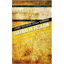 Tratado de Pesajim: El Talmud a la Luz del Mesías (Talmud Seder Moed nº 3) (Spanish Edition)