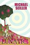 The Sane Lunatic, Michael Seiller, 0595511481