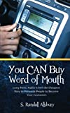 You CAN Buy Word of Mouth!, S. Allsbury, 0615489346
