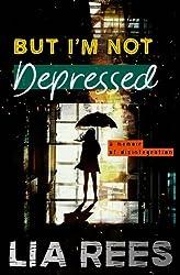 But I'm Not Depressed