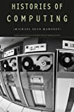 Histories of Computing, Mahoney, Michael Sean, 0674055683