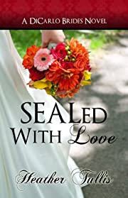 SEALed With Love (DiCarlo Brides book 2)