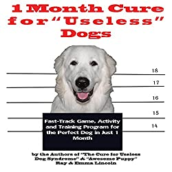 1 Month Cure for 'Useless' Dogs