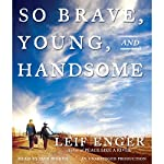 So Brave, Young, and Handsome  | Leif Enger
