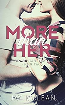 More Than Her (More Than Series, Book 2) by [McLean, Jay]