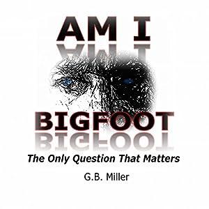 Am I Bigfoot? Audiobook