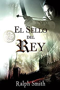 El Sello del Rey (Thrilling Action & adventure Fiction nº 1) (Spanish Edition) by [Smith, Ralph]