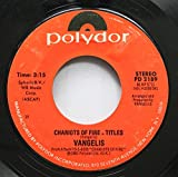 VANGELIS 45 RPM CHARIOTS OF FIRE - TITLES / ERIC'S THEME