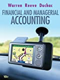 Loose Leaf Edition for Warren/Reeve/Duchac's Financial and Managerial Accounting, 10th, Warren, Carl S. and Reeve, James M., 0324664575