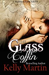 The Glass Coffin (A Shattered Fairy Tale) (Volume 3)