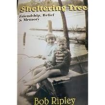 Sheltering tree: Friendship, belief & memory