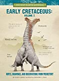 The Early Cretaceous Volume 2: Notes, Drawings, and Observations from Prehistory (Ancient Earth Journal)