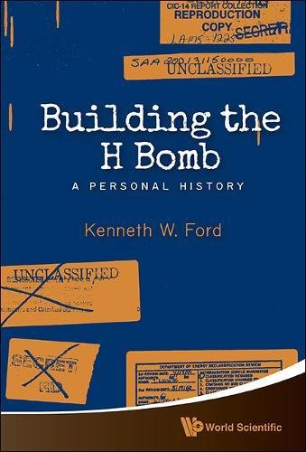 Building The H Bomb: A Personal History by Kenneth W Ford