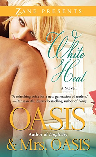 White Heat A Novel Zane Presents Kindle Edition By Oasis Mrs