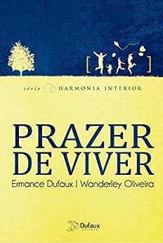 Prazer de viver (Harmonia interior) por [Oliveira, Wanderley]