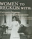 Women to Reckon With, Gary Peterson and Glynda Peterson Schaad, 1578333873