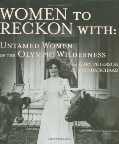 Women to Reckon With: Untamed Women of the Olympic Wilderness ebook