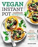 Best Vegan Recipes Books - Vegan Instant Pot Cookbook for Beginners: Delicious, Quick Review