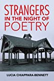 Strangers in the Night of Poetry, Lucia Chiappara-Bennett, 1436354064