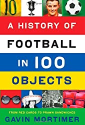 A History of Football in 100 Objects
