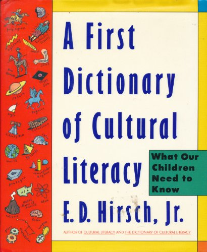 A First Dictionary of Cultural Literacy: What Our Children Need to Know (Literacy Dictionary)