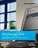 Mastering VBA for Microsoft Office 2013, Richard Mansfield, 1118695127