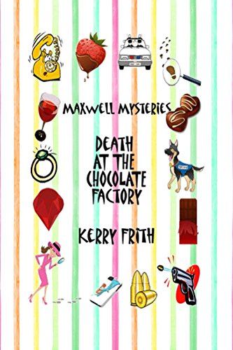 Death At The Chocolate Factory Maxwell Mysteries Book 3 Kindle