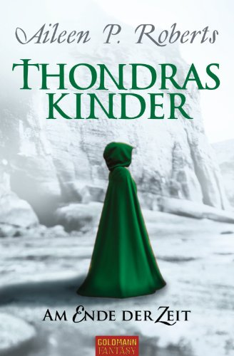 Thondras Kinder: Am Ende der Zeit (German Edition)
