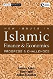 New Issues in Islamic Finance and Economics : Progress and Challenges, Iqbal, Zamir and Mirakhor, Abbas, 0470822937
