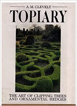 ?TOP? Topiary: The Art Of Clipping Trees And Ornamental Hedges. contents flying budget carrera montaje years
