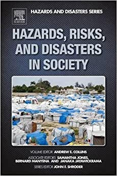 Hazards, Risks, and Disasters in Society (Hazards and Disasters Series)