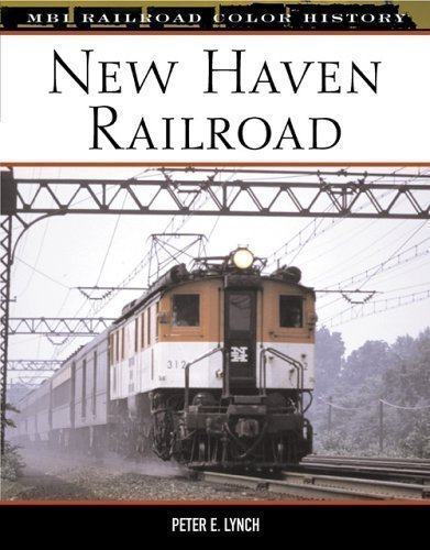 Read Online New Haven Railroad (MBI Railroad Color History) by Lynch, Peter published by Motorbooks International (2003) pdf