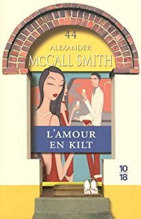 Les chroniques d'Edimbourg [03] : L'amour en kilt, McCall Smith, Alexander