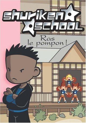 Shuriken School, Tome 6 : Ras le pompon !