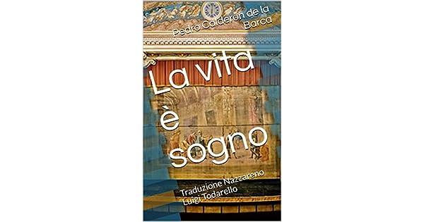 Amazon.com.br eBooks Kindle: La vita è sogno: Traduzione Nazzareno Luigi Todarello (Italian Edition), Pedro Calderón de la Barca