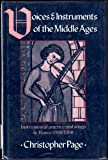Voices and Instruments of the Middle Ages, Christopher Page, 0520059328