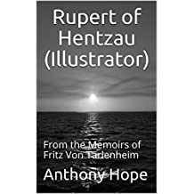 Rupert of Hentzau (Illustrator): From the Memoirs of Fritz Von Tarlenheim