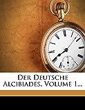 : Der deutsche Alcibiades (German Edition)