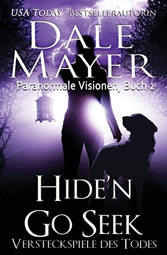 Hide'n Go Seek - German Edition (Paranomale Visionen) (Volume 2) [Mayer, Dale B] (Tapa Blanda)