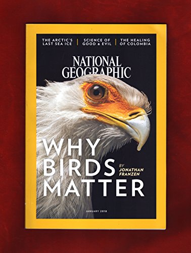 National Geographic Magazine (January, 2018)  Why Birds Matter