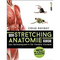 Der Stretching-Anatomie-Guide: Das Dehnprogramm für flexible Muskeln. Buch mit Poster