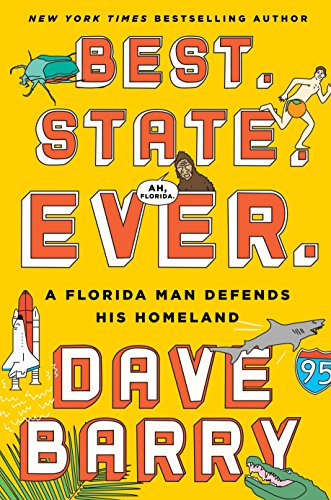 Best. State. Ever.: A Florida Man Defends His Homeland (A 1 Lock And Key Miami Fl)