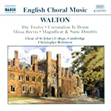 Walton - Coronation Te Deum / Missa Brevis / The Twelve
