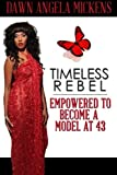 Timeless Rebel, Dawn Angela Mickens, 1938563131