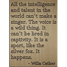 """""""All the intelligence and talent in the..."""" quote by Willa Cather, laser engraved on wooden plaque - Size: 8""""x10"""""""