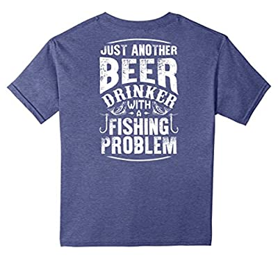 Just Another Beer Drinker With A Fishing Problem T Shirt
